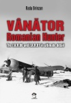 Vanator-Romanian Hunter: The I.A.R.80 and I.A.R.81 in Ultimate Detail